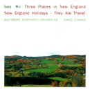 Ives: 3 Places In New England; New England Holidays; They Are There!/David Zinman, Baltimore Symphony Orchestra