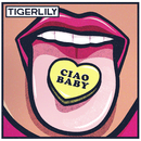 Ciao Baby/Tigerlily