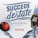 Succede D'Estate/Diego Mancino