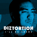 I'll Be There (Remixes)/Diztortion