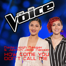 How Come You Don't Call Me (The Voice Australia 2016 Performance)/Nada-Leigh Nasser, Jasmin Jade Nasser