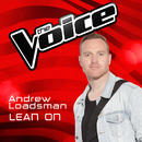 Lean On (The Voice Australia 2016 Performance)/Andrew Loadsman