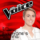 Everyone's Waiting (The Voice Australia 2016 Performance)/Kim Sheehy