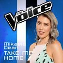 Take Me Home (The Voice Australia 2016 Performance)/Mikaela Dean