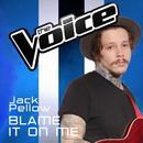 Blame It On Me (The Voice Australia 2016 Performance)/Jack Pellow