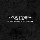 Love & Hate (Leon Vynehall Love Rework)/Michael Kiwanuka