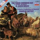 Falla: El sombrero de tres picos; El amor brujo/Charles Dutoit, Orchestre Symphonique de Montréal