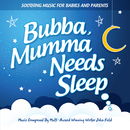 Bubba, Mumma Needs Sleep/John Field