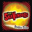 Feelin' Fine/The Ska Vendors
