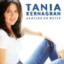 Dancing On Water/Tania Kernaghan