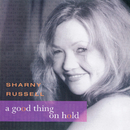 A Good Thing On Hold/Sharny Russell