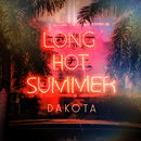 Long Hot Summer/Dakota