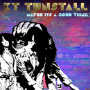 Maybe It's A Good Thing (Acoustic)/KT Tunstall