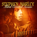 Mind Control Acoustic/Stephen Marley