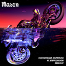 Fashion Killa (Papapapa) (Remix EP) (feat. Stefflon Don)/Mason