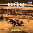 Ravel: Boléro; Rapsodie espagnole; La Valse; Alborada del Gracioso/Charles Dutoit, Orchestre Symphonique de Montréal