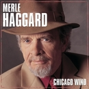 Chicago Wind/Merle Haggard