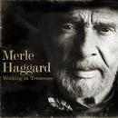 Working in Tennessee/Merle Haggard