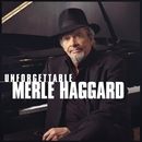 Unforgettable Merle Haggard/Merle Haggard