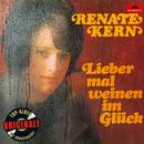Lieber mal weinen im Glück (Originale)/Renate Kern
