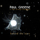 Behind The Stars/Paul Greene & The Other Colours