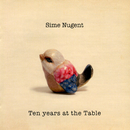 Ten Years At The Table/Sime Nugent