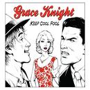 Keep Cool Fool/Grace Knight
