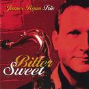 Bitter Sweet/James Ryan Trio