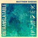 Untranslatable/Matthew Sheens