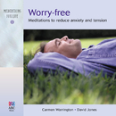 Worry-Free: Meditations To Reduce Anxiety And Tension/Carmen Warrington, David Jones