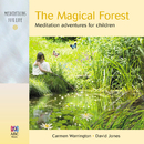 The Magical Forest: Meditation Adventures For Children/Carmen Warrington, David Jones