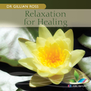 Relaxation For Healing/Dr Gillian Ross, Stephanie McCallum