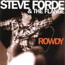 Rowdy/Steve Forde & The Flange