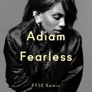 Fearless (FTSE Remix)/Adiam