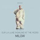 Sur la lune (Howling At The Moon)/Milow