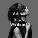 Black Wedding/Adiam