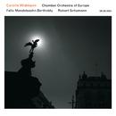 Felix Mendelssohn Bartholdy / Robert Schumann/Carolin Widmann, Chamber Orchestra Of Europe