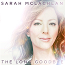 The Long Goodbye/SARAH MCLACHLAN