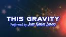 This Gravity (Lyric Video)/Juan Karlos Labajo