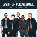 Better Together/Gaither Vocal Band