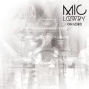 Oh Lord/MiC LOWRY
