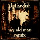 My Old Man (Remix)/Outlandish