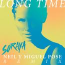 Long Time (Neil & Miguel Pose Remix)/Soraya