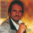 The Way I Am/Merle Haggard