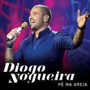Pé Na Areia (Ao Vivo)/Diogo Nogueira