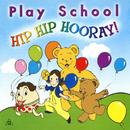 Hip Hip Hooray!/Play School