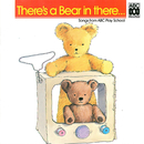 There's A Bear In There/Play School