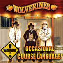 Occasional Course Language!/Wolverines