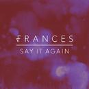 Say It Again (Remix EP)/Frances