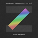 Never Letting Go (feat. Tayá)/Zac Samuel, Moon Willis